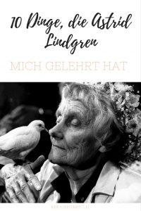 """""""10 Dinge, die Astrid Lindgren mich gelehrt hat"""""""